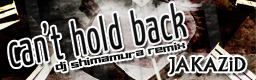 Can't Hold Back (DJ Shimamura Remix)