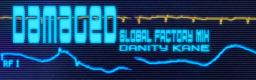Damaged (Global Factory Mix)