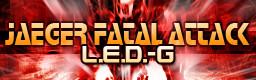 JAEGER FATAL ATTACK