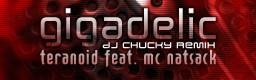 GIGADELIC (DJ CHUCKY REMIX)